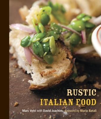 Rustic Italian Food - Vetri, Marc, and Joachim, David