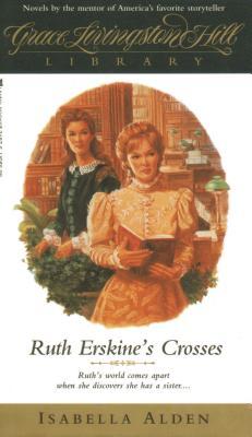 Ruth Erskine's Crosses - Alden, Isabella MacDonald