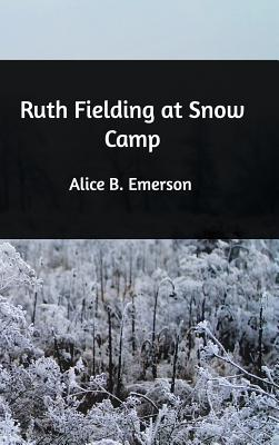 Ruth Fielding at Snow Camp - Emerson, Alice B