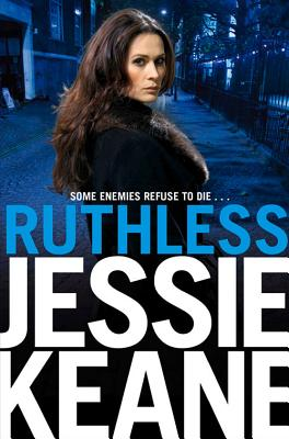 Ruthless: An Annie Carter Novel - Keane, Jessie