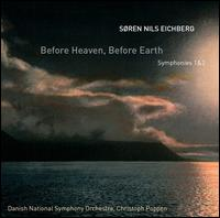S�ren Nils Eichberg: Before Heaven, Before Earth - Danish National Symphony Orchestra; Christoph Poppen (conductor)