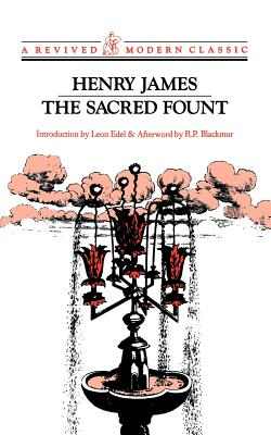 Sacred Fount - James, Henry, Jr., and Blackmur, R P (Introduction by), and Edel, Leon (Introduction by)