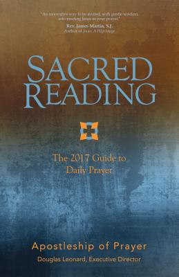 Sacred Reading: The 2017 Guide to Daily Prayer - Apostleship of Prayer, and Leonard, Douglas