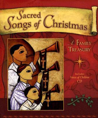 Sacred Songs of Christmas: A Family Treasury -
