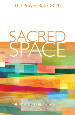 Sacred Space: The Prayer Book 2020 - The Irish Jesuits