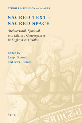 Sacred Text -- Sacred Space: Architectural, Spiritual and Literary Convergences in England and Wales - Sterrett, Joseph (Volume editor), and Thomas, Peter (Volume editor)