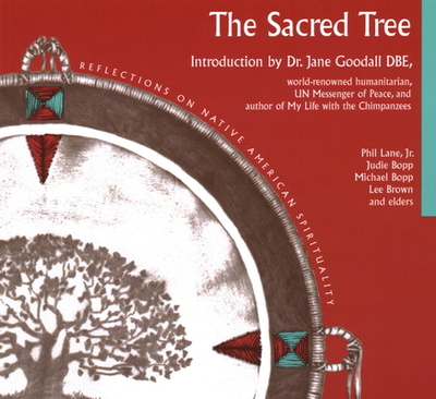 Sacred Tree: Reflections on Native American Spirituality - Bopp, Judie