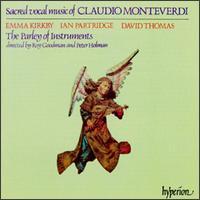 Sacred Vocal Music of Claudio Monteverdi - David Thomas (bass); Emma Kirkby (soprano); Ian Partridge (tenor); Parley of Instruments