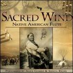 Sacred Wind: Native American Flute