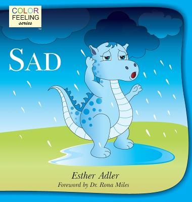 Sad: Helping Children Cope with Sadness - Adler, Esther, and Miles, Rona (Foreword by)