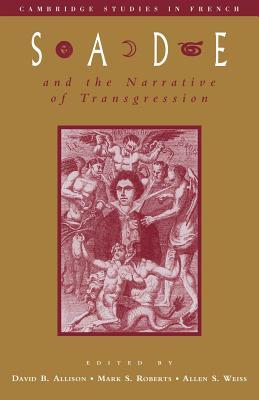 Sade & the Narrative of Transg - Allison, David B, PhD (Editor)