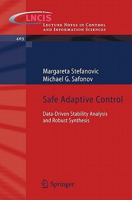 Safe Adaptive Control: Data-Driven Stability Analysis and Robust Synthesis - Stefanovic, Margareta, and Safonov, Michael G