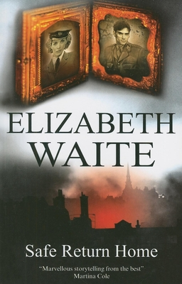 Safe Return Home - Waite, Elizabeth