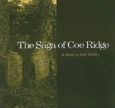 Saga Coe Ridge: Study Oral History - Montell, William Lynwood