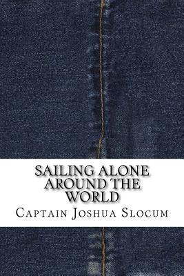 Sailing Alone Around the World - Slocum, Captain Joshua