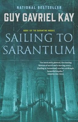 Sailing to Sarantium - Kay, Guy Gavriel