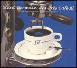 Saint Germain des Pres Cafe, Vol. 4