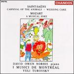 Saint-Saëns: Carnival of the Animals; Wedding Cake; Mozart: A Musical Joke