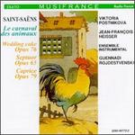 Saint-Sa�ns: Carnival of the Animals; Wedding Cake op.76; Caprice op. 79; Septuor Op. 65