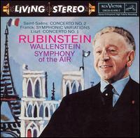 Saint-Saëns: Concerto No. 2; Franck: Symphonic Variations; Liszt: Concerto No. 1 - Arthur Rubinstein (piano); Alfred Wallenstein (conductor)