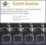 """Saint-Saëns: Danse macabre; Phaéton; """"Organ"""" Symphony; etc."""