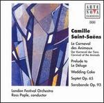 Saint-Sa�ns: Le Carnaval des Animaux; Prelude to Le D�luge; Wedding Cake; Septet Op. 65; Sarabande Op. 93