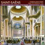 Saint-Saëns: Préludes et Fugues; Fantaisies; Marche religieuse; Bénédiction nuptiale; Cyprés