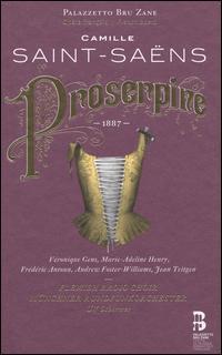 Saint-Saëns: Proserpine [includes Book] - Andrew Foster-Williams (vocals); Artavazd Sargsyan (vocals); Clémence Tilquin (vocals); Frédéric Antoun (vocals);...
