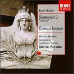 Saint-Saëns: Symphony No. 3; Cyprès et Lauriers