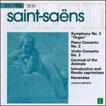 "Saint-Saëns: Symphony No. 3 ""Organ""; Piano Concerto No. 2; Violin Concerto No. 3; Carnival of the Animals; etc."