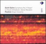 Saint-Saëns: Symphony No. 3, 'Organ'; Poulenc: Organ Concerto