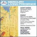 Saint-Sa�ns: Symphony No. 3; Paray: Mass for the 500th Anniversary of the Death of Joan of Arc