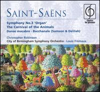 Saint-Saëns: Symphony No. 3; The Carnival of the Animals - Anthony Moroney (flute); Brenda Lucas (piano); Christopher Robinson (organ); Felix Kok (violin); Hilary Robinson (cello);...