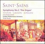 Saint-Saëns: Symphony No. 3; Works by Widor, Grison, Jongen