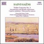 Saint-Sa�ns: Violin Concerto No. 3; Introduction and Rondo capriccioso; Caprice andalous; Morceau de concert