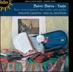 Saint-Saëns & Ysaÿe: Rare Transcriptions for Violin and Piano