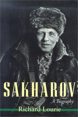 Sakharov: A Biography - Lourie, Richard