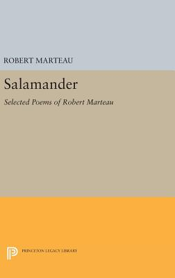 Salamander: Selected Poems of Robert Marteau - Marteau, Robert, and Winters, Anne (Translated by)