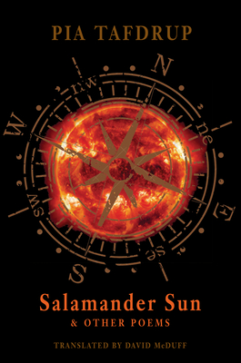 Salamander Sun and Other Poems - Tafdrup, Pia, and McDuff, David (Translated by)