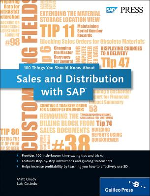 Sales and Distribution with SAP: 100 Things You Should Know About... - Chudy, Matt, and Castedo, Luis