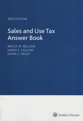 Sales and Use Tax Answer Book (2015) - Nelson, Bruce M, MA, CPA