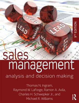 Sales Management: Analysis and Decision Making - Ingram, Thomas N., and LaForge, Raymond W., and Avila, Ramon A.