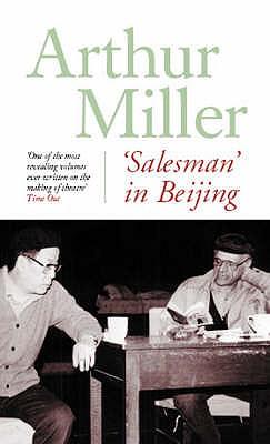 """""""Salesman"""" in Beijing - Miller, Arthur"""