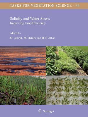 Salinity and Water Stress: Improving Crop Efficiency - Ashraf, M. (Editor), and Ozturk, Munir (Editor), and Athar, Habib-Ur-Rehman (Editor)