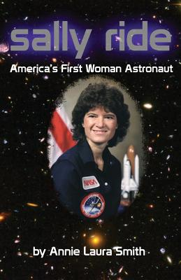 Sally Ride: America's First Woman Astronaut - Smith, Annie Laura