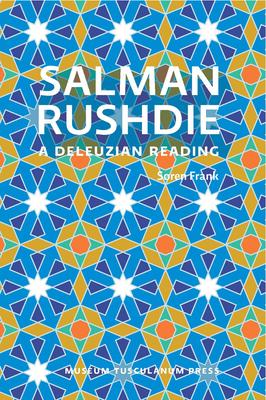 Salman Rushdie: A Deleuzian Reading - Frank, Soren
