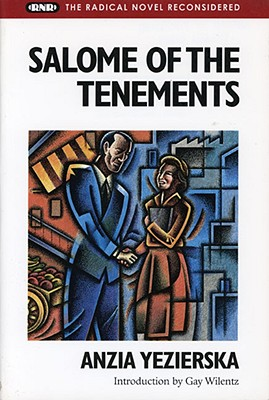 Salome of the Tenements - Yezierska, Anzia, and Wilentz, Gay (Introduction by)