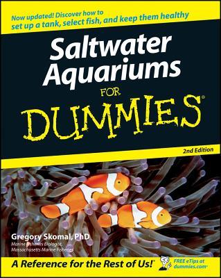 Saltwater Aquariums for Dummies - Skomal, Gregory