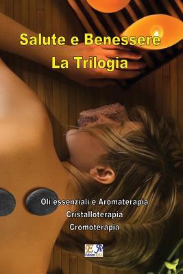 Salute E Benessere - La Trilogia - Susan Daniel, Christian Valnet -