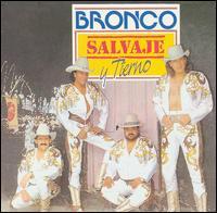 Salvaje Y Tierno - Bronco